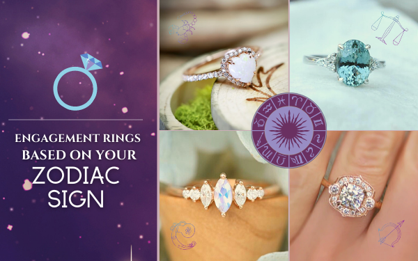 Zodiac Engagement Rings | Engagement Rings Based on Horoscope | Engagement Ring Ideas